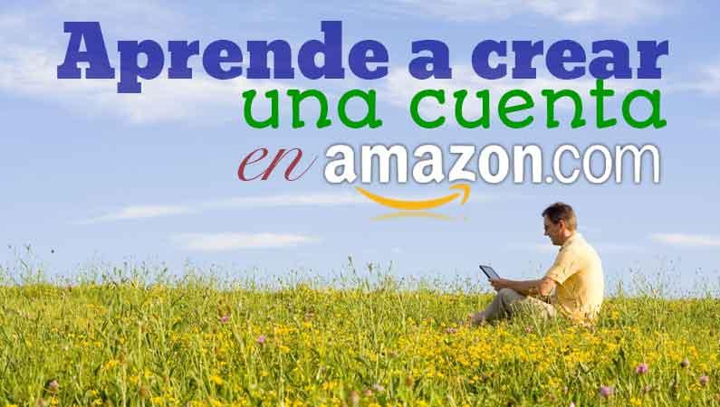 Como crear tu cuenta en Amazon