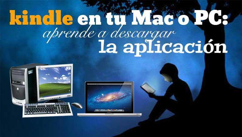 Descargando la aplicación kindle para tu PC o Mac